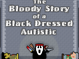 The Bloody Story of a Black dressed Autistic
